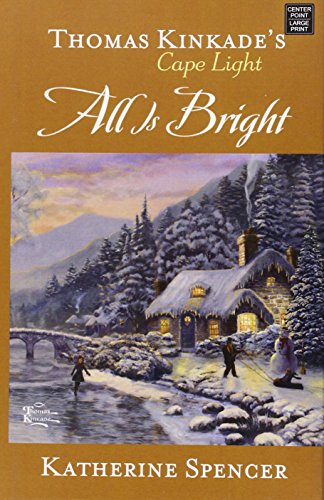 All Is Bright (Thomas Kincade's Cape Light)