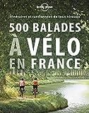 500 balades à vélo en France - 1ed
