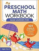 My Preschool Math Workbook: 101 Games and Activities to Support Preschool Math Skills (My Workbook)