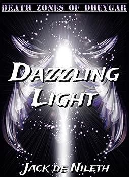 Dazzling Light (Death Zones of Dheygar Book 1) by [Jack de Nileth]