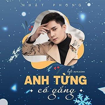 Anh Từng Cố Gắng (Lofi Version)
