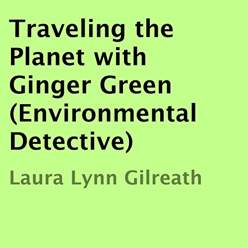Traveling the Planet with Ginger Green audiobook cover art