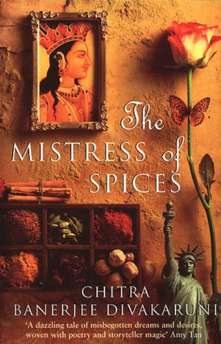 The Mistress of Spices [Lingua inglese]: Shortlisted for the Women's Prize