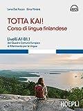 Totta kai! Corso di lingua finlandese. Livelli A1-B1.1 del quadro comune europeo di riferimento per le lingue, con file audio MP3...
