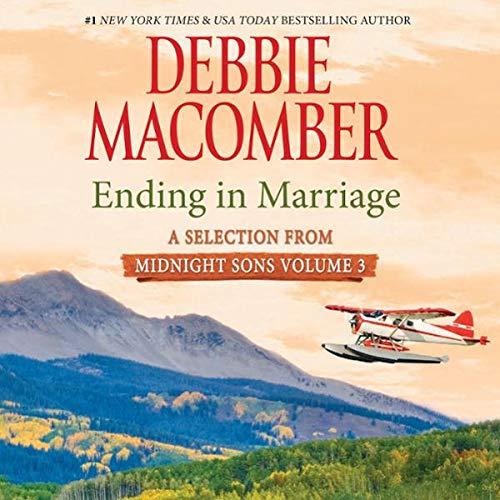 Ending in Marriage: A Selection from Midnight Sons, Volume 3                   De :                                                                                                                                 Debbie Macomber                               Lu par :                                                                                                                                 Dan John Miller                      Durée : 4 h et 53 min     Pas de notations     Global 0,0