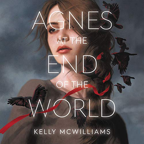 Agnes at the End of the World Audiobook By Kelly McWilliams cover art