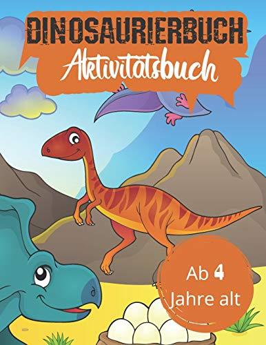 Dinosaurierbuch Aktivitätsbuch Ab 4 Jahre alt: Activity-Buch Ausmalen, Zeichnen, Unterschiede, Punkt für...