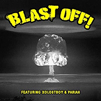 Blast Off! (feat. Xolostboy & Pariah)