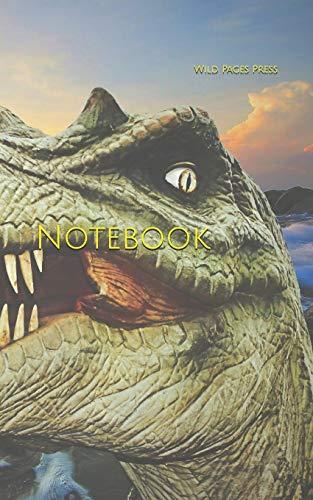 Notebook: Dinosaur dinosaurs dino giant lizard prehistoric times T-Rex Tyrannosaurus Rex Jurassic