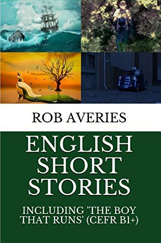 English Short Stories: Including 'The Boy That Runs'
