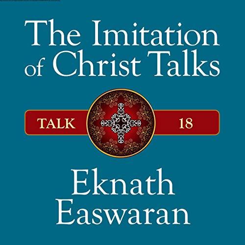 The Imitation of Christ Talks - Talk 18 audiobook cover art