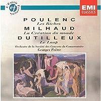 Dutilleux: Le Loup;Poulenc: Les Biches; Milhaud: Creation (2004-01-01)