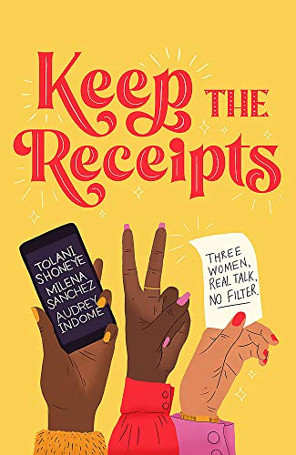 Compare Textbook Prices for Keep the Receipts: Three Women, Real Talk, No Filter  ISBN 9781472282576 by Podcast, The Receipts