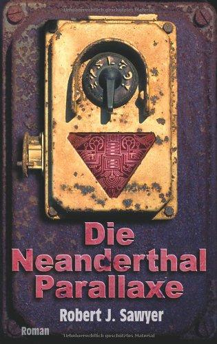 Die Neanderthal Parallaxe. Roman
