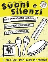 Suoni e Silenzi: Il solfeggio più facile del mondo! (Italian Edition)
