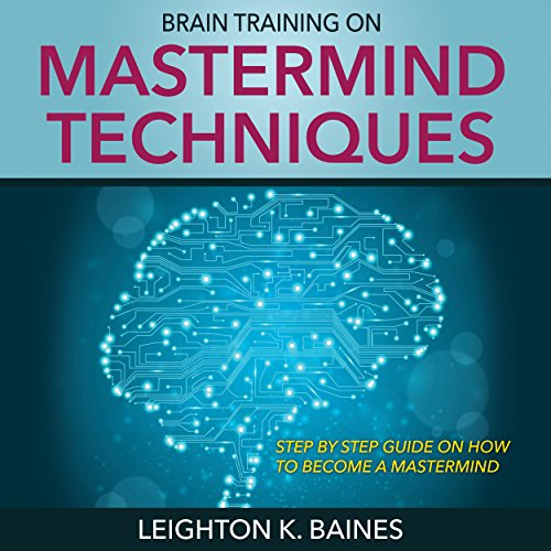Brain Training on Mastermind Techniques audiobook cover art
