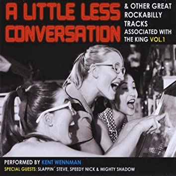 A Little Less Conversation and Other Great Rockabilly Tracks Associated With the King,  Vol. 2