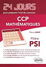 Mathématiques 24 Jours pour Préparer l'Oral du Concours CCP Filière PSI