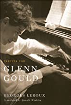 Partita for Glenn Gould: An Inquiry into the Nature of Genius (English Edition)