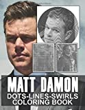 Matt Damon Dots Lines Swirls Coloring Book: Stunning Activity Swirls-Dots-Diagonal Books For Kid And Adult