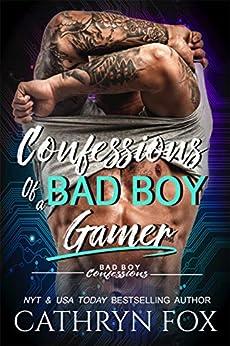 Confessions of a Bad Boy Gamer (Bad Boy Confessions Book 4) by [Cathryn  Fox]