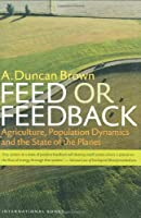 Feed or Feedback: Agriculture, Population Dynamics and the State of the Planet