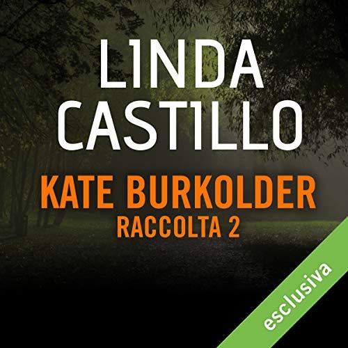 Kate Burkholder - Raccolta 2 copertina