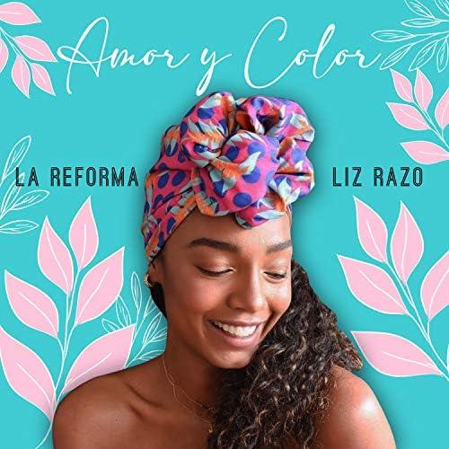 La Reforma & Liz Razo