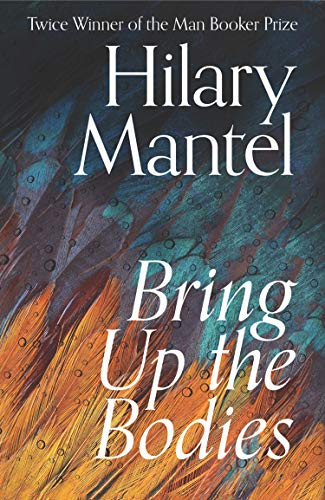 Mantel, H: Bring Up the Bodies (The Wolf Hall Trilogy)