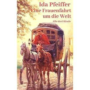 Eine Frauenfahrt um die Welt: Alle drei Bände (German Edition) 8 spesavip