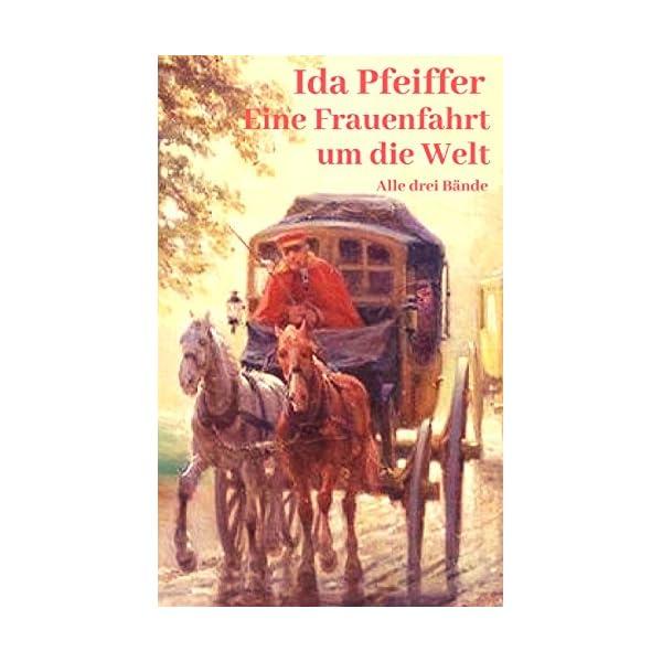 Eine Frauenfahrt um die Welt: Alle drei Bände (German Edition) 1 spesavip