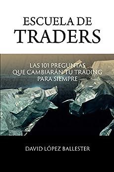 Book's Cover of Escuela de Traders: Las 101 preguntas que cambiarán tu trading para siempre. Versión Kindle