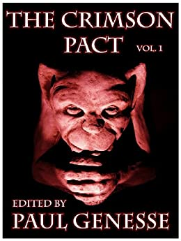 The Crimson Pact:  Volume One by [Chris Pierson, Patrick Tracy, Barbara Webb, Kelly Swails, Sarah Hans, Patrick Tomlinson, Donald Bingle, Richard Lee Byers, Larry Correia, Paul Genesse]