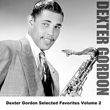 Dexter Gordon Selected Favorites Volume 2