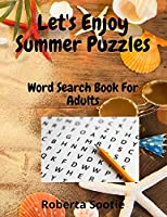 Let's Enjoy Summer Puzzles: Word Search Book for Adults with Solutions Large Print Relaxation