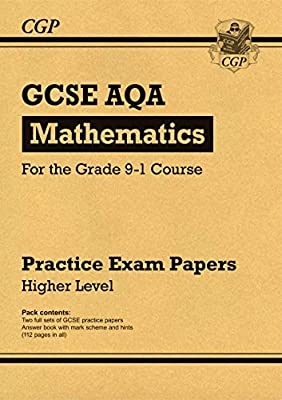 New GCSE Maths AQA Practice Papers: Higher - for the Grade 9-1 Course (CGP GCSE Maths 9-1 Revision) by Coordination Group Publications Ltd (CGP)