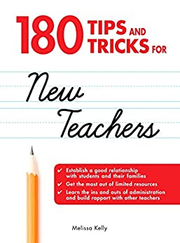 180 Tips and Tricks for New Teachers by [Melissa Kelly]