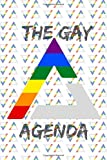 The Gay Agenda: GAY LGTB Lined Notebook / Journal / Diary Gift / 120 Blank Pages / 6' x 9' Inches Finished Matte Cover