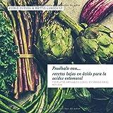 Pruébalo con...recetas bajas en ácido para la acidez estomacal: 110 platos amigables con el estómago en el reflujo...