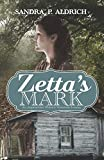 Zetta's Mark: An Appalchian Widow's Victorious Journey: 3 (The Zetta Series)