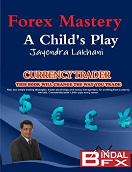 Forex Mastery - A Child s Play