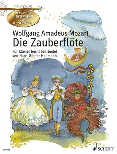 Die Zauberflöte: Ein deutsches Singspiel in zwei Akten. KV 620. Klavier. (Klassische Meisterwerke zum Kennenlernen)