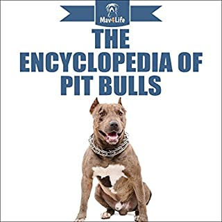 The Encyclopedia of Pit Bulls                   By:                                                                                                                                 Mav4Life                               Narrated by:                                                                                                                                 Millian Quinteros                      Length: 28 mins     Not rated yet     Overall 0.0