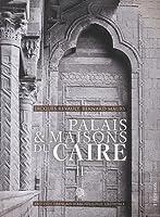 Palais Et Maisons Du Caire II (Memoires Publies Par Les Membres de l'Institut Francais d'Ar)