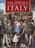 The Oxford Illustrated History of Italy (Oxford Illustrated Histories)