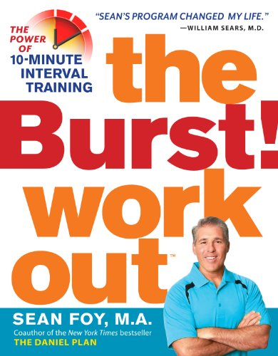 The Burst! Workout: The Power of 10-Minute Interval Training