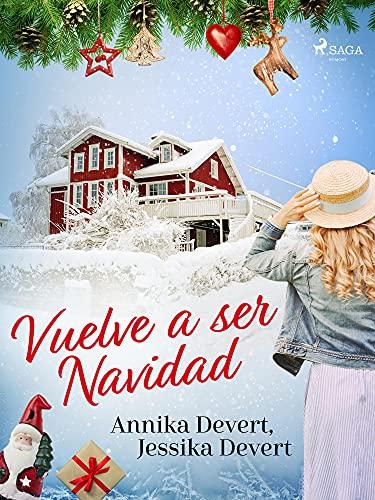 ¡Vuelve a ser Navidad! de Jessika Devert y Annika Devert