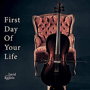 First Day of Your Life