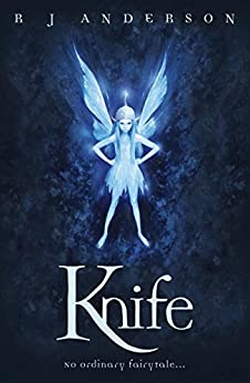 Knife: Book 1 (Faery Rebels series) by [R. J. Anderson]