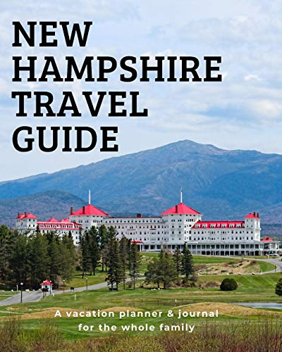 New Hampshire Travel Guide: A vacation planner & journal for the whole family